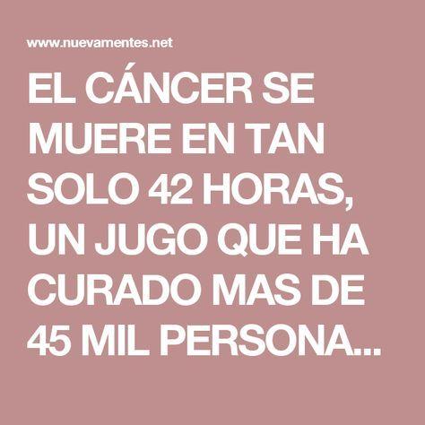 EL CÁNCER SE MUERE EN TAN SOLO 42 HORAS, UN JUGO QUE HA CURADO MAS DE 45 MIL PERSONAS! - Nueva Mentes