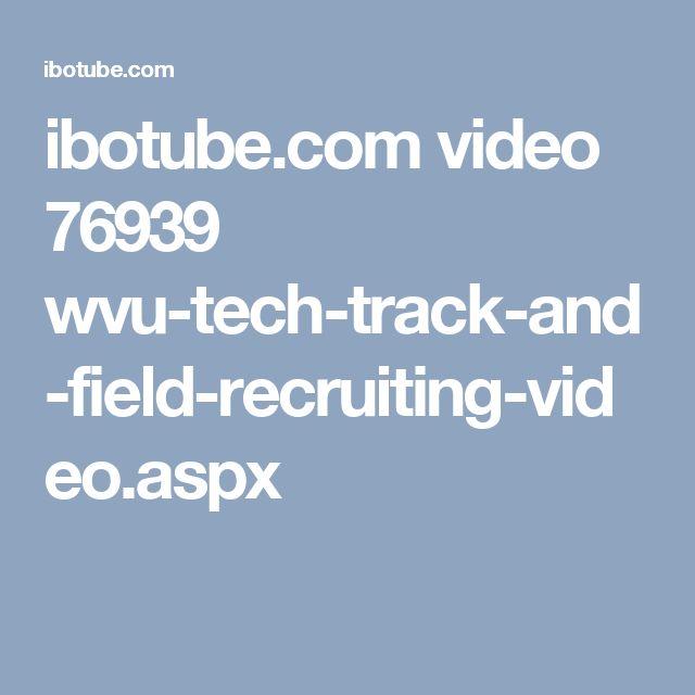 ibotube.com video 76939 wvu-tech-track-and-field-recruiting-video.aspx