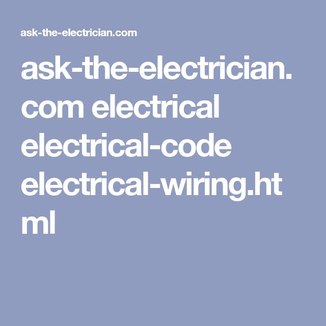ask-the-electrician.com electrical electrical-code electrical-wiring.html