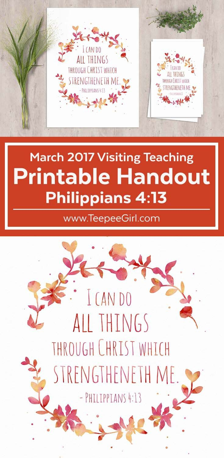 Get this free March 2017 Visiting Teaching printable featuring the scripture Philippians 4:13 at www.TeepeeGirl.com!