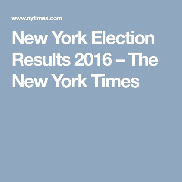 New York Election Results 2016 – The New York Times