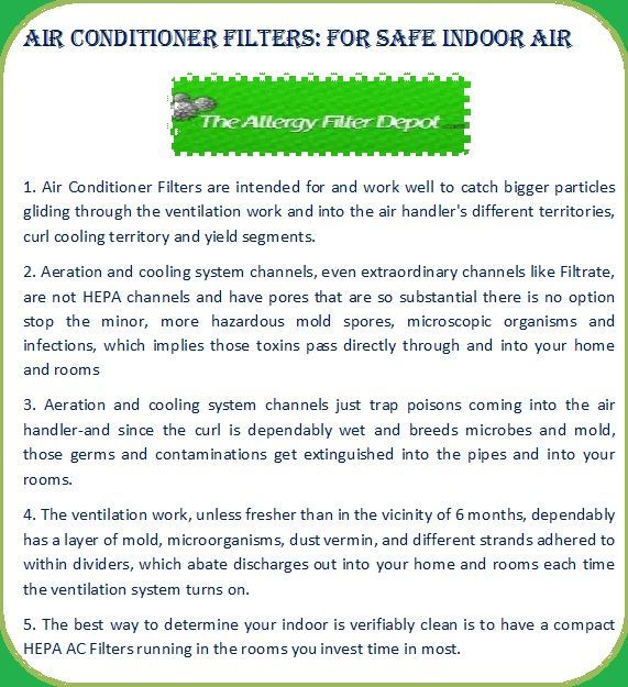 Allergy Filter Depot offers a wide choice of sizes of air conditioner filters. Buy online Air Conditioner filter, electrostatic air cleaner, 3m furnace filters for home, house and shop with some of the best Merv ratings, Reviews and Replacement available on the market. If you want to be familiar to our site then visit at http://www.allergyfilterdepot.com