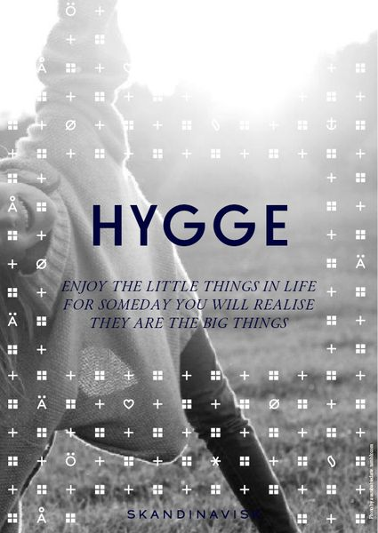 S K A N D I N A V I S K - Blog Enjoy the little things in life for someday you will realise they are the big things. HYGGE
