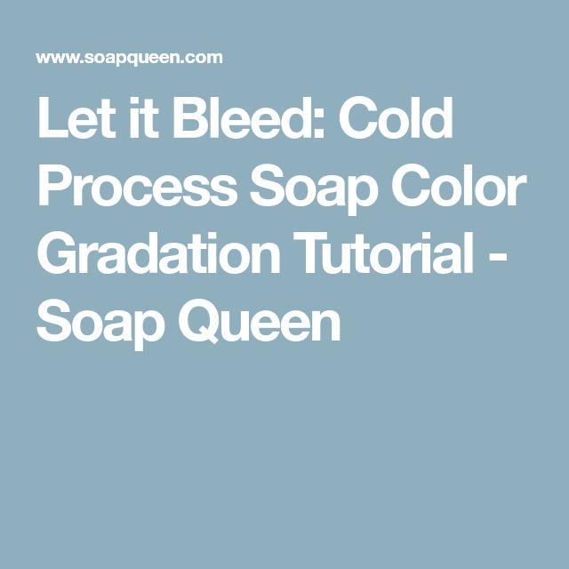 Let it Bleed: Cold Process Soap Color Gradation Tutorial - Soap Queen