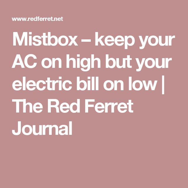 Mistbox – keep your AC on high but your electric bill on low | The Red Ferret Journal