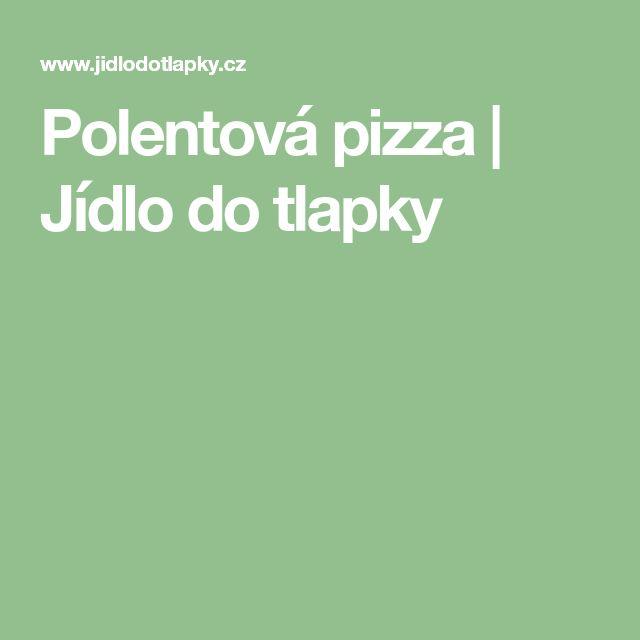 Polentová pizza | Jídlo do tlapky