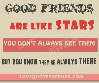 Good friend quotes for her him