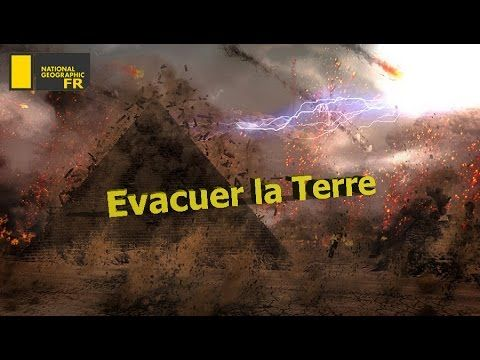 Evacuer la Terre ( National Geographic FR )