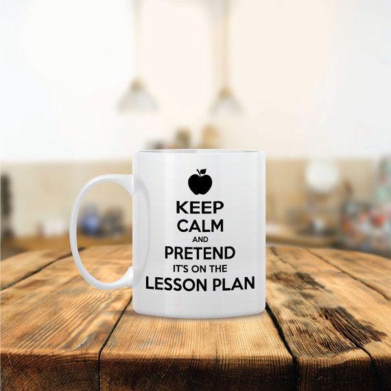 Keep Calm and Pretend its on the Lesson Plan Coffee Mug - Dishwasher Safe - Cute Teacher Coffee Mug- Funny Coffee Mug - Custom - Personalize