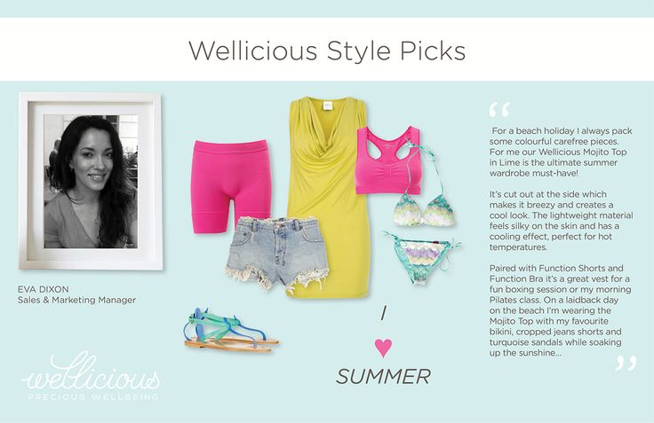 Wellicious Sales & Marketing Manager Eva introduces her favourite summer style. I ♥ Summer.