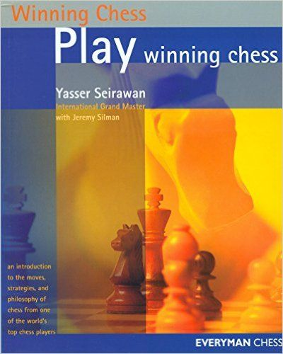 Play Winning Chess (Everyman Chess): Yasser Seirawan: 9781857443318: Amazon.com: Books