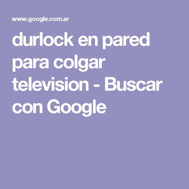 durlock en pared para colgar television - Buscar con Google