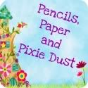 Pencils, Paper and Pixie Dust