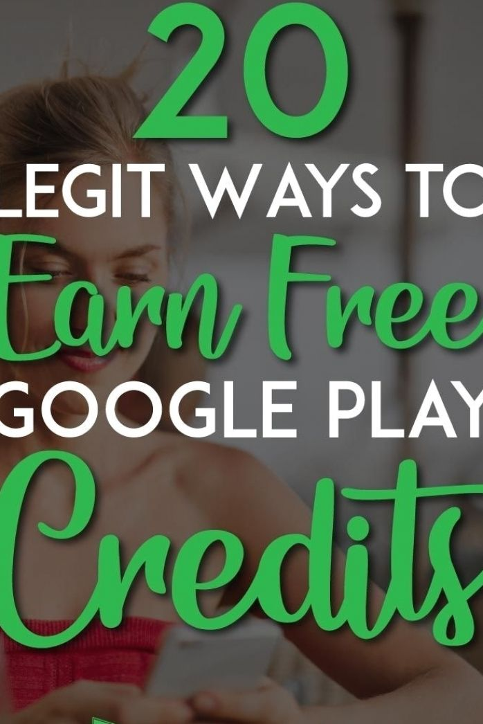 19 Legit Ways To Earn Free Google Play Credits In 2021 Google Play Gift Card Google Play Play