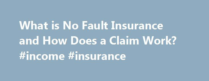 """What is No Fault Insurance and How Does a Claim Work? #income #insurance http://insurance.remmont.com/what-is-no-fault-insurance-and-how-does-a-claim-work-income-insurance/  #no fault auto insurance # What is No Fault Insurance and How Does a Claim Work? Talk to a Car Accident Lawyer About a dozen states have what are called """"no fault"""" car insurance laws (District of Columbia. Florida. Hawaii. Kansas. Kentucky. Massachusetts. Michigan. Minnesota. New Jersey. New York. North Dakota…"""