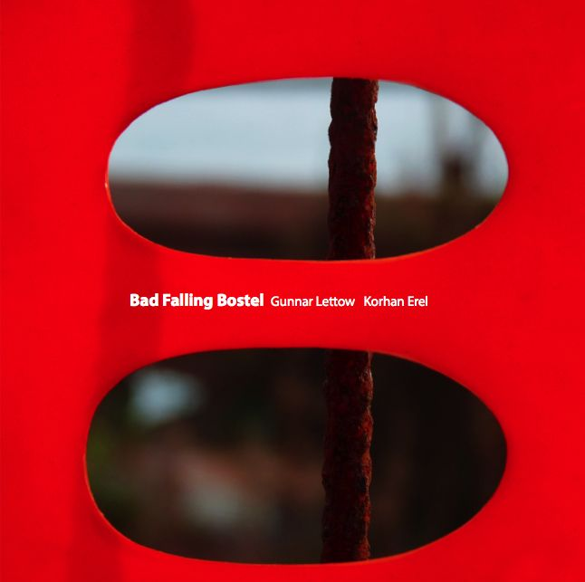 Bad Falling Bostel by Gunnar Lettow and Korhan Erel Released in 2014 on Creative Sources Recordings