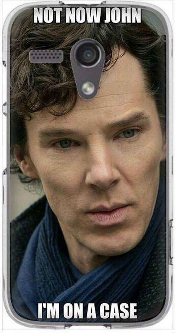 Watson: come answer the phone / Sherlock: Not now John, I'm on a case.