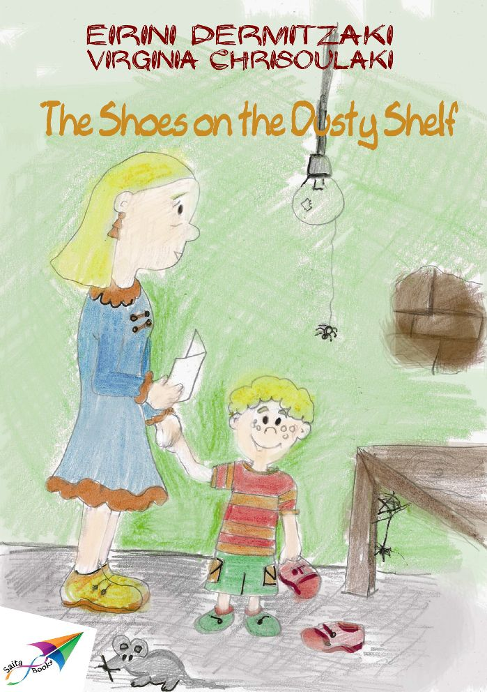The Shoes on the Dusty Shelf, Eirini Dermitzaki, Virginia Chrisoulaki, Illustrations: Eirini Dermitzaki, Translation from Greek: Angeliki Vavali, Saita publications, July 2014, ISBN: 978-618-5040-83-3 Download it for free at: www.saitabooks.eu/2014/07/ebook.104.html