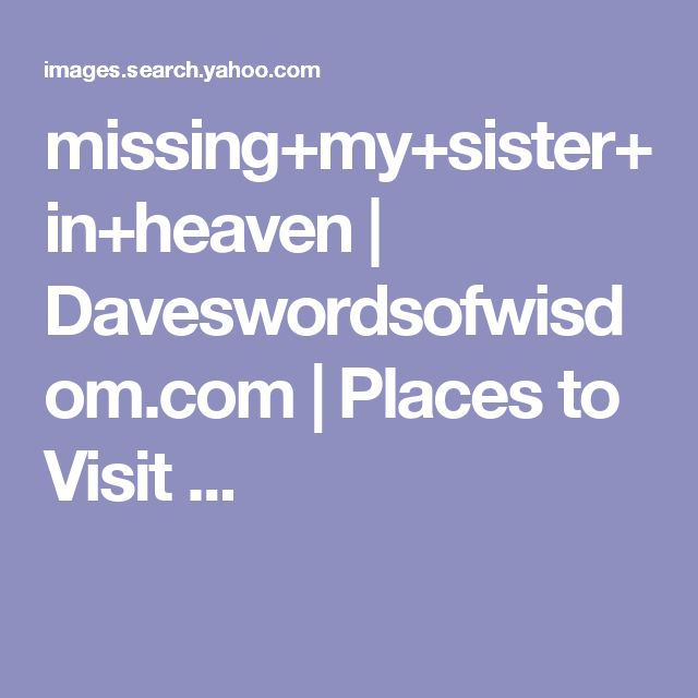 Sad I Miss You Quotes For Friends: 17 Best Ideas About Sister In Heaven On Pinterest