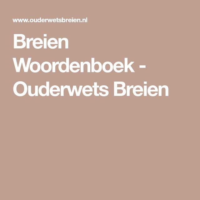 Breien Woordenboek - Ouderwets Breien