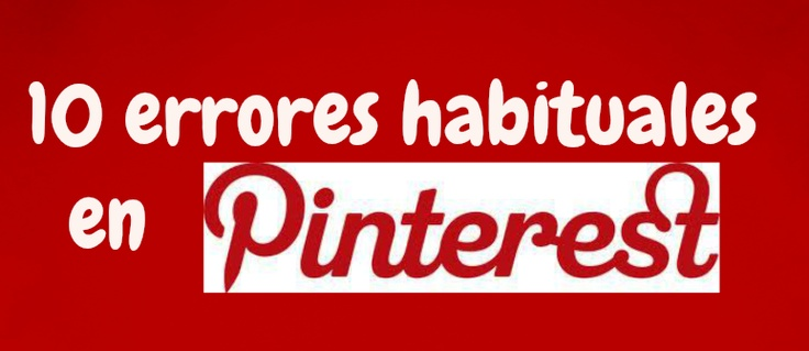10 errores habituales en Pinterest