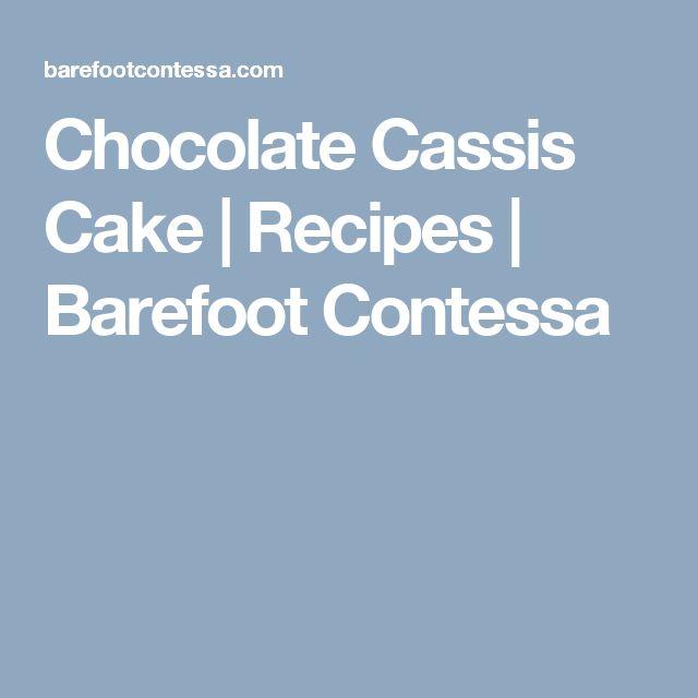 Chocolate Cassis Cake | Recipes | Barefoot Contessa