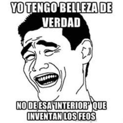Memes en español - Yo tengo belleza de verdad