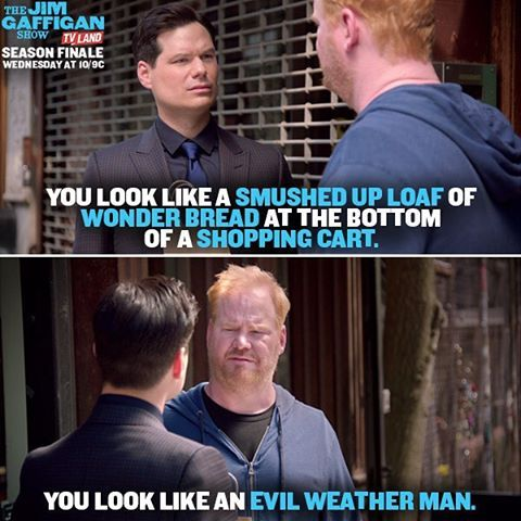 Evil forecast. Click to watch the latest episode of THE JIM GAFFIGAN SHOW based on the real life Gaffigans on TV Land.