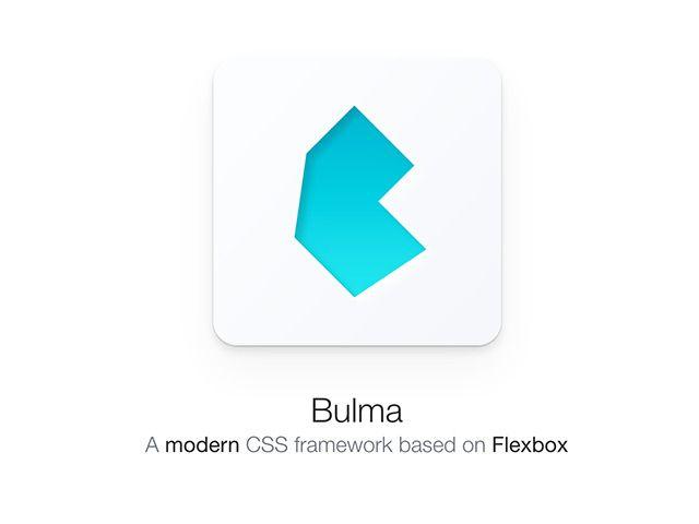 Bulma: CSS framework based on Flexbox