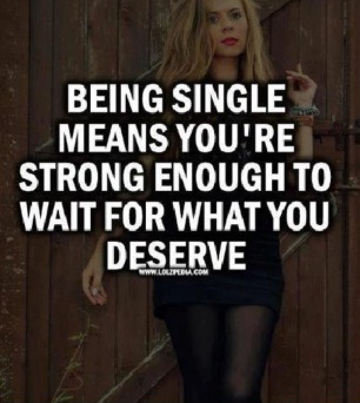Happy To Be Single Quotes For Guys: 22 Best Staying Single!! Images On Pinterest