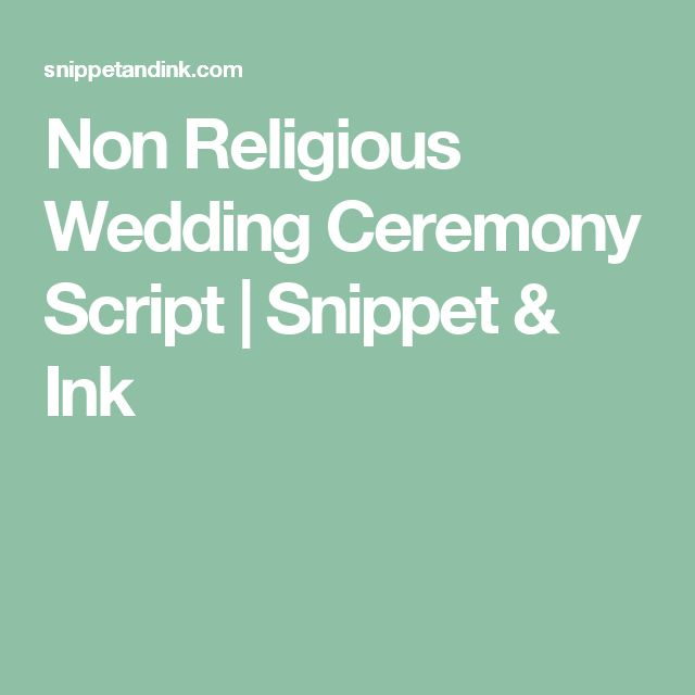 Non Religious Wedding Ceremony Script | Snippet & Ink