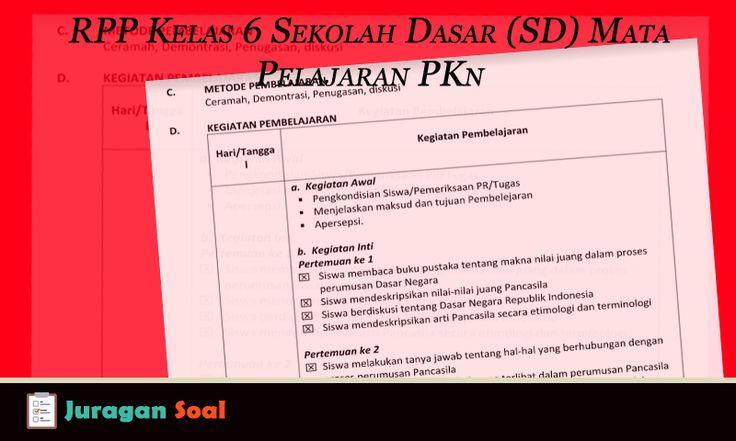 Contoh RPP Kelas 6 Sekolah Dasar (SD) Mata Pelajaran PKn Kurikulum KTSP | Juragan Soal Ulangan Kurikulum 2013 dan KTSP