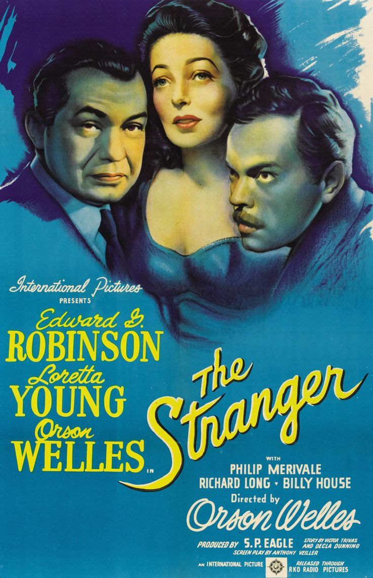 """The Stranger"" (1946). Country: United States. Director: Orson Welles. Cast: Edward G. Robinson, Loretta Young, Orson Welles, Philip Merivale"