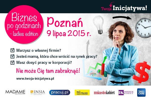 Warsztaty Biznes po Godzinach – ladies edition Marzysz o własnej firmie? Masz dość pracy w korporacji? Jesteś młodą mamą i szukasz pomysłu na siebie? Nie może Cię tam zabraknąć! Więcej: http://feszyn.com/warsztaty-biznes-po-godzinach-ladies-edition-juz-9-lipca-w-poznaniu/  #poznań   #kobieta   #event