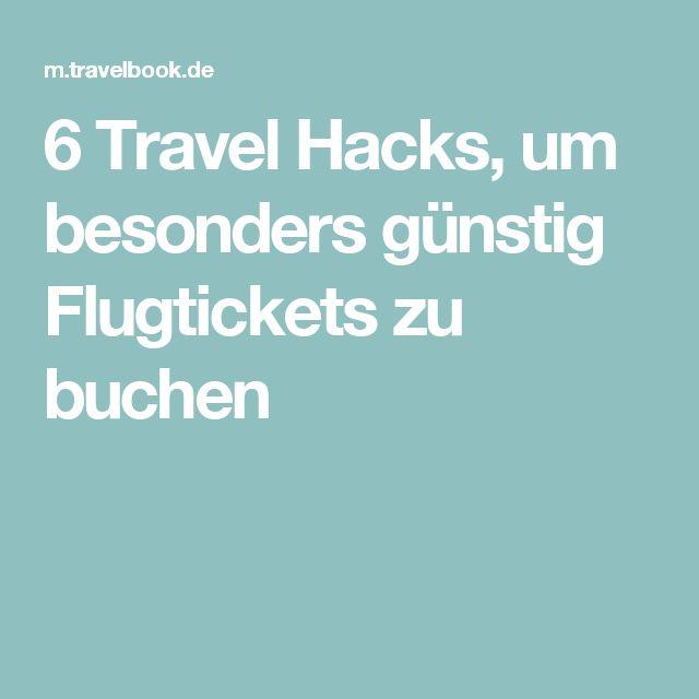 6 Travel Hacks, um besonders günstig Flugtickets zu buchen
