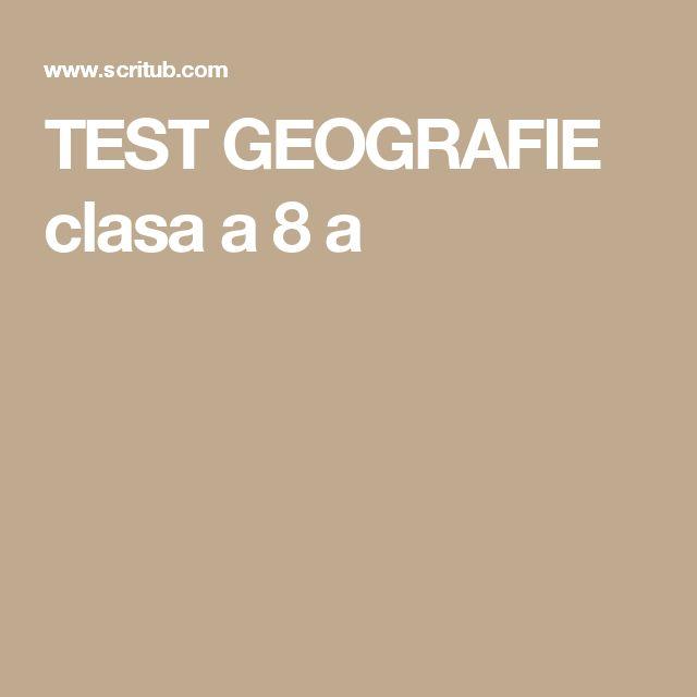 TEST GEOGRAFIE clasa a 8 a