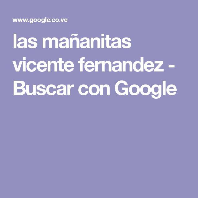 las mañanitas vicente fernandez - Buscar con Google