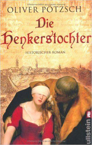 Die Henkerstochter: Oliver Pötzsch: 9783548268521: Amazon.com: Books