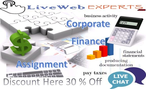 live web experts is one of the most dependable academic companies  live web expert are offering online financial assignment help it is best way to represent online corporate finance help s leading experts by