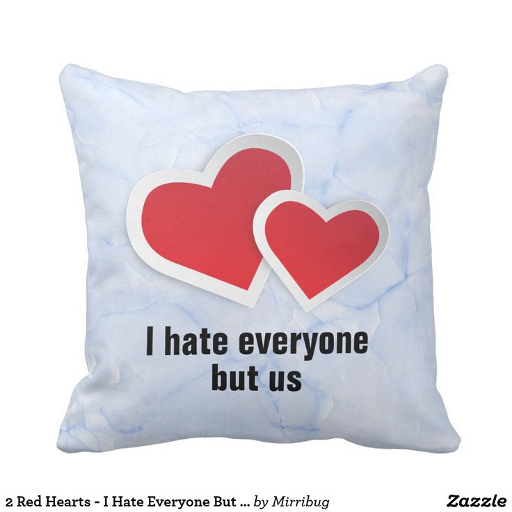2 Red Hearts - I Hate Everyone But Us Typography Throw Pillow