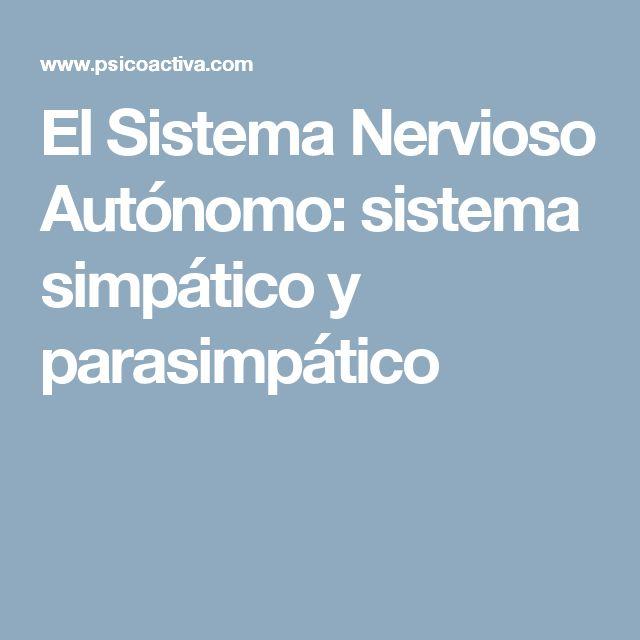 El Sistema Nervioso Autónomo: sistema simpático y parasimpático