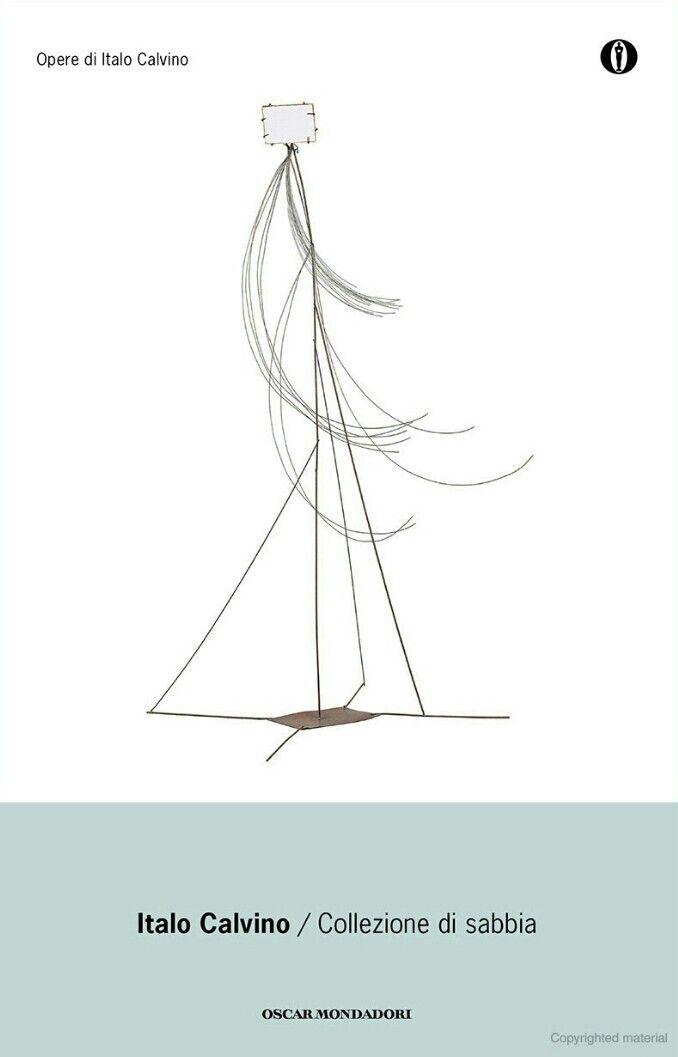 Italo Calvino - Collezione di Sabbia - Mondadori, 2013