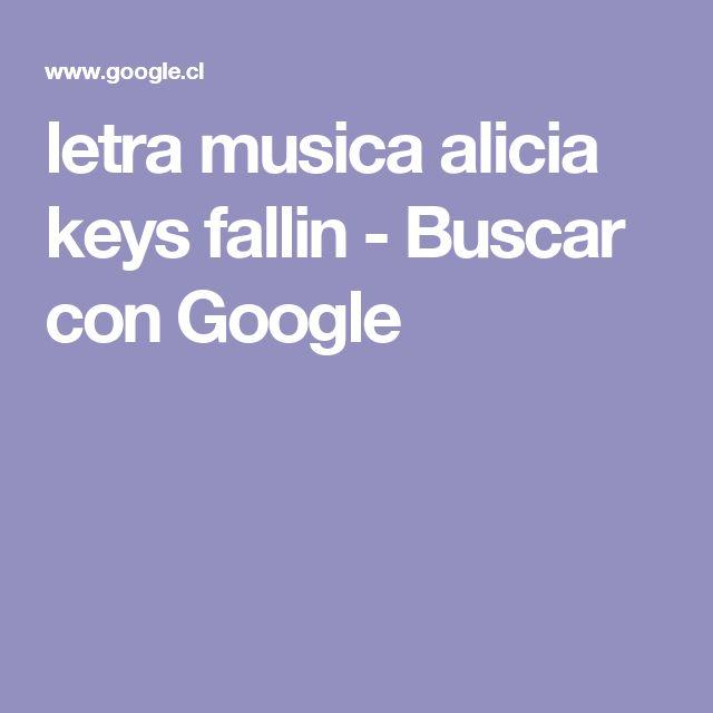 letra musica alicia keys fallin - Buscar con Google