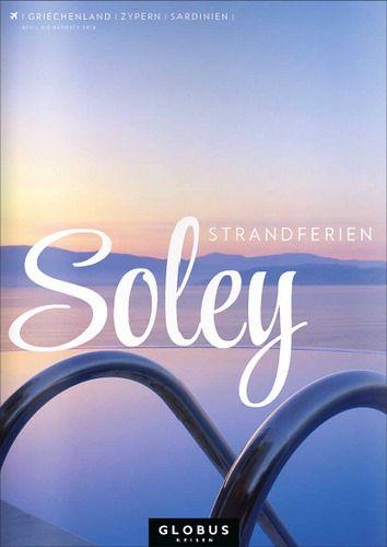 GLOBUS REISEN SOLEY | GRIECHENLAND | ZYPERN | SARDINIEN | Sommer 2014 #globusreisen #soley #strandferien by letizia.lorenzetti http://issuu.com/m-travel/docs/globus_soley_strandferien_d_so2014?e=4538764/7000626