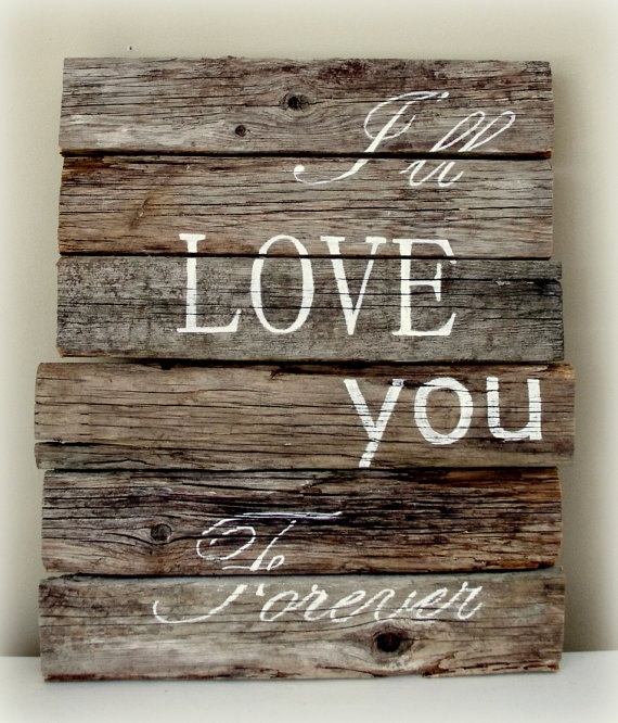 Wedding Sign Iu0027ll Love You Forever Pallet Art By CountryChiq, $60.00