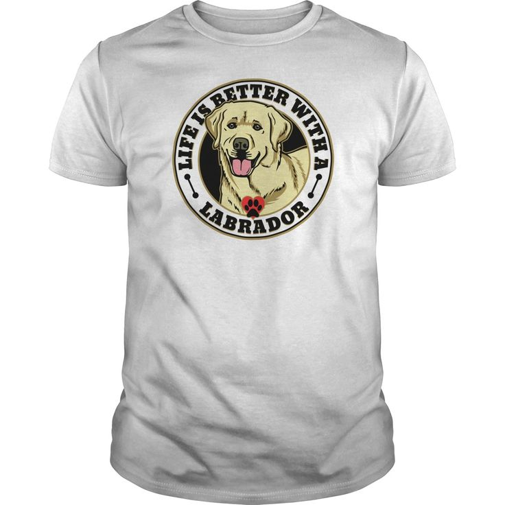 Life Is Better With A White Labrador Dog Breed Tshirts
