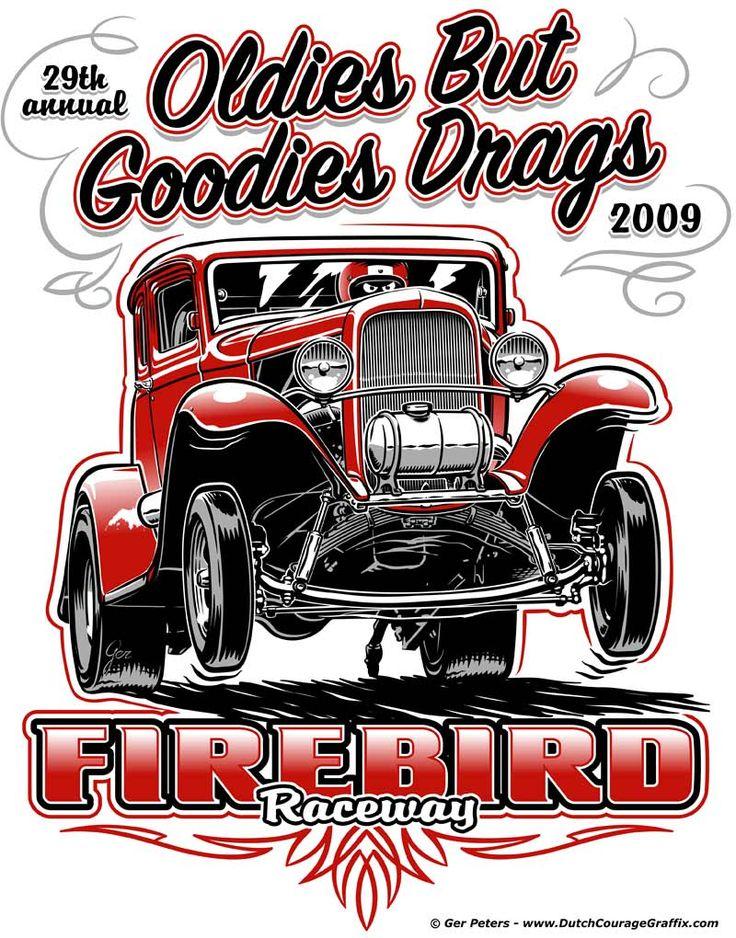 """""""Oldies But Goodies Drags 2009"""" T-shirt art for Firebird Raceway #drag #racing #drags #Deuce #Tshirt #design #artwork"""
