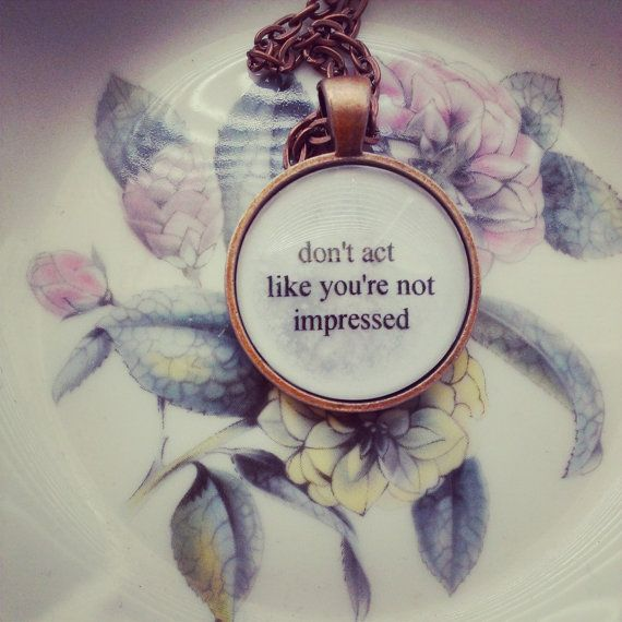 Dont Act Like Youre Not Impressed By SuperFantasticJulie On Etsy