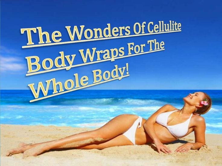 How To Get Rid Of Cellulite With These Cellulite Wraps