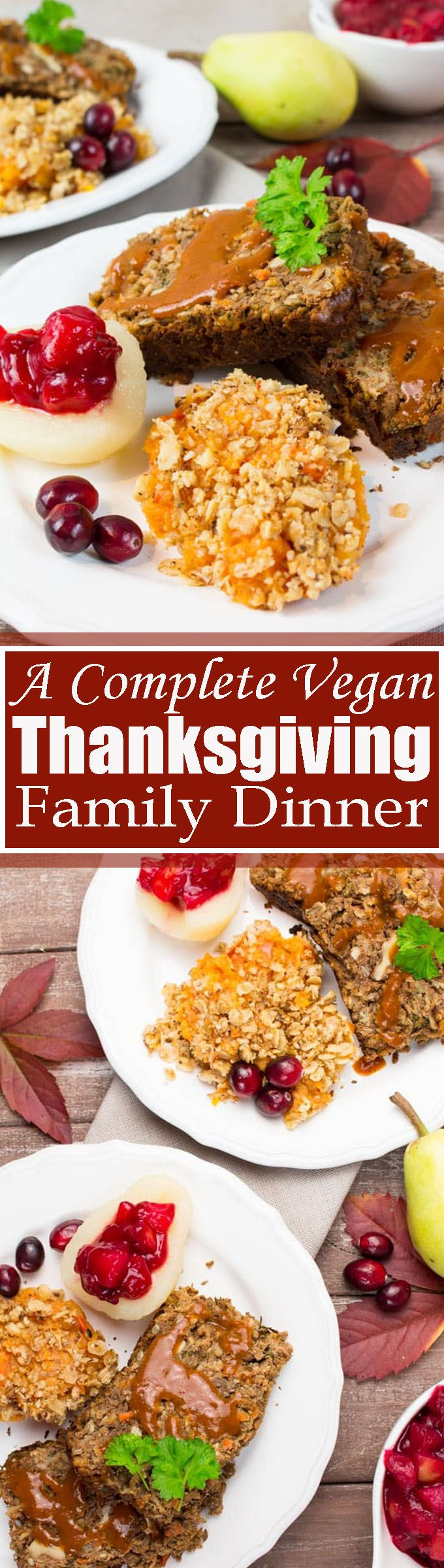 This vegan Thanksgiving dinner consists of a vegan lentil loaf, vegan gravy, a mashed sweet potato and pumpkin casserole, and pear cranberry sauce. It's so insanely delicious and family-approved!